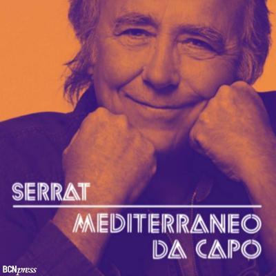 "FEBRERO2018 Joan Manuel Serrat  vuelve con una gira, ""Mediterráneo Da Capo""."
