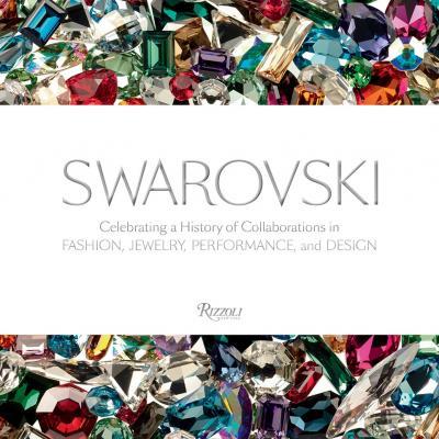 OCTUBRE2015 Swarovski celebra 120 años de historia y de colaboraciones creativas con esta impresionante publicación de la mano de Rizzoli.