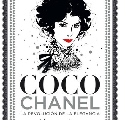 """ENERO2018 Nuevo libro """"Coco Chanel. La Revolución de la elegancia"""" por Megan Hess."""